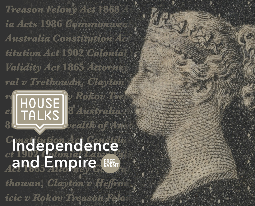 Free Event: House Talks – Independence and Empire