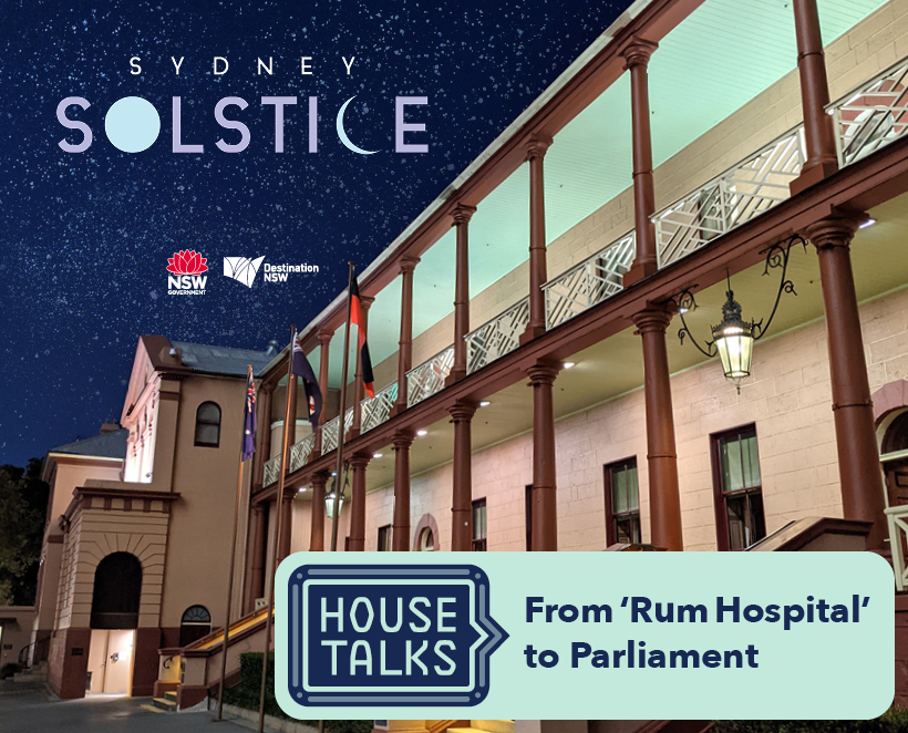 House Talks – From 'Rum Hospital' to Parliament