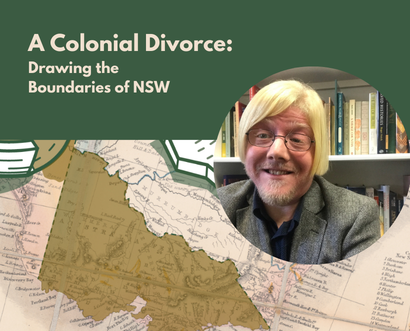 Watch Now – A Colonial Divorce: Drawing the Boundaries of NSW